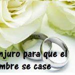 Conjuro para que el hombre se case