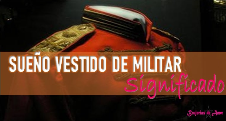 Que significa soñar con uniforme militar