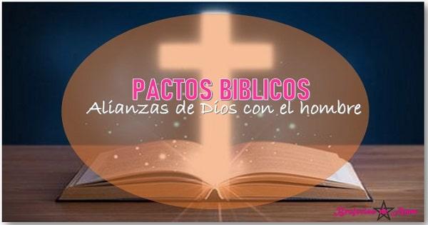 Cuales son los Pactos Biblicos